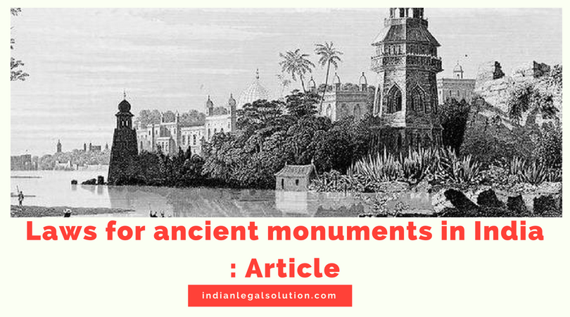 Laws for ancient monuments in India : Article
