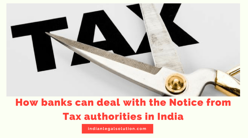 How banks can deal with the Notice from Tax authorities in India?