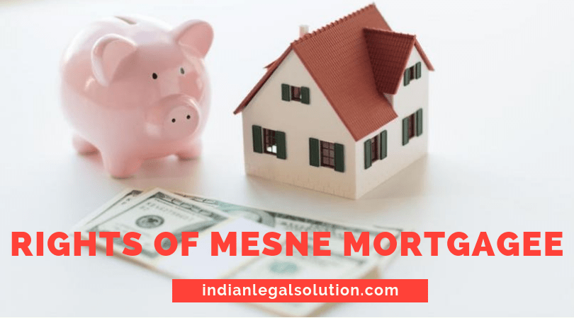 Rights of mesne mortgagee.