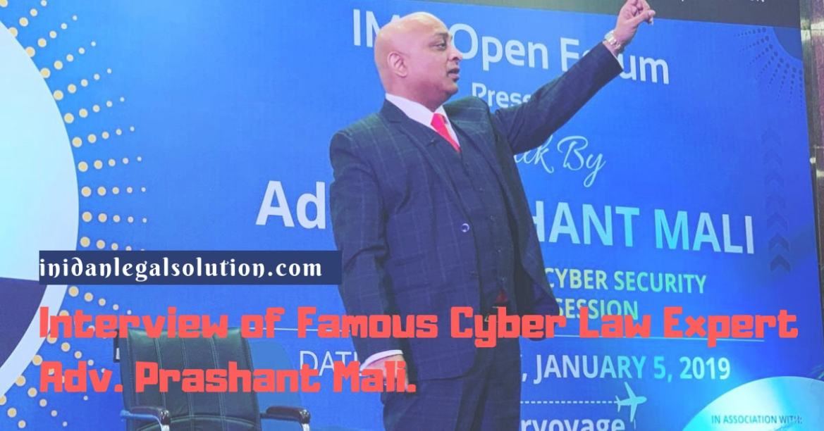 Interview of Famous Cyber Law Expert Adv. Prashant Mali.