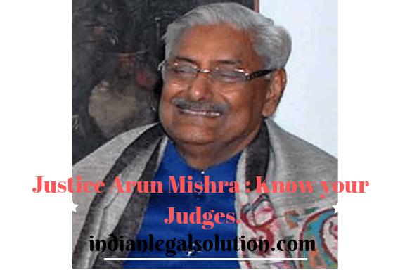 Justice Arun Mishra : Know your Judges.