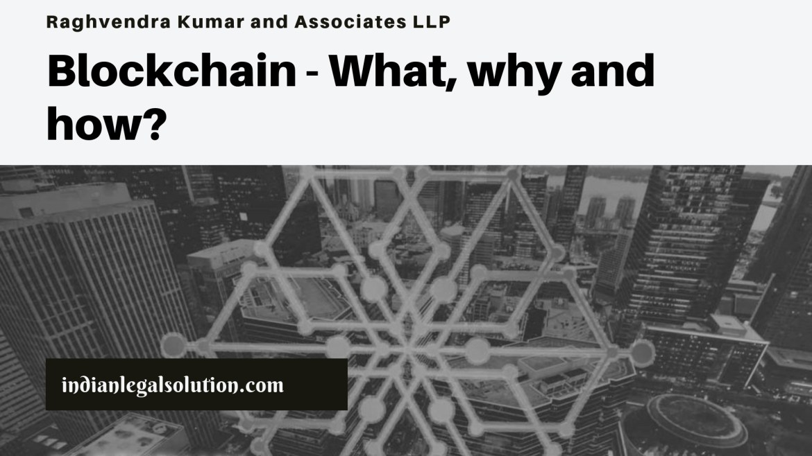 Blockchain – What, why and how?
