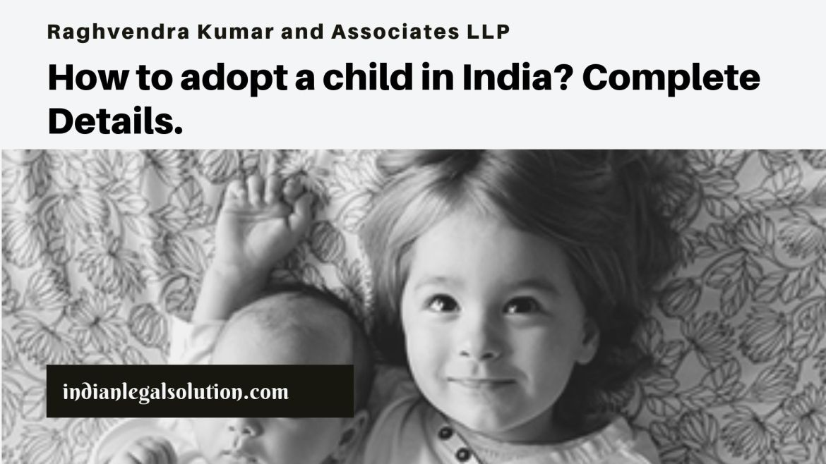How to adopt a child in India: Complete Details.