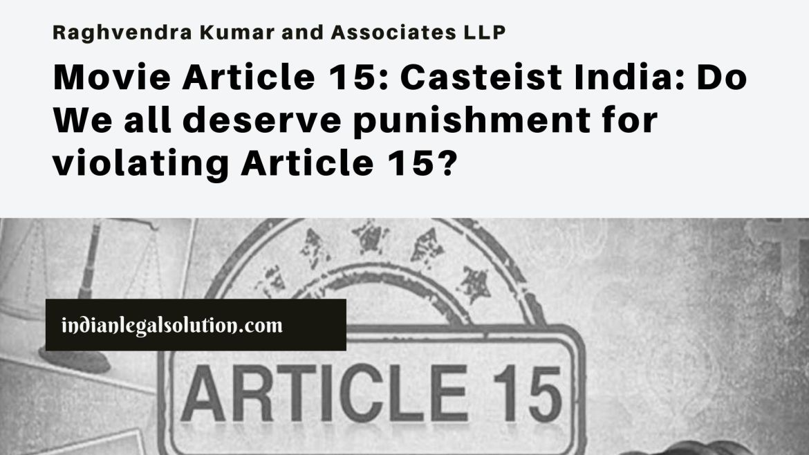 Movie Article 15: Casteist India: Do We all deserve punishment for violating Article 15?