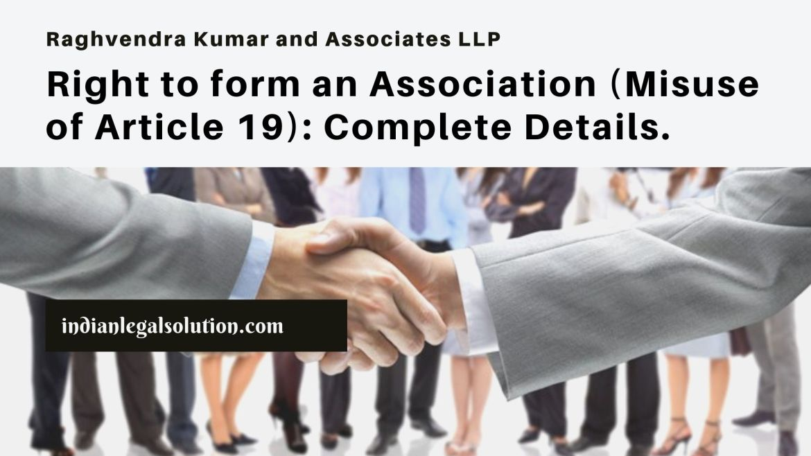 Right to form an Association (Misuse of Article 19): Complete Details