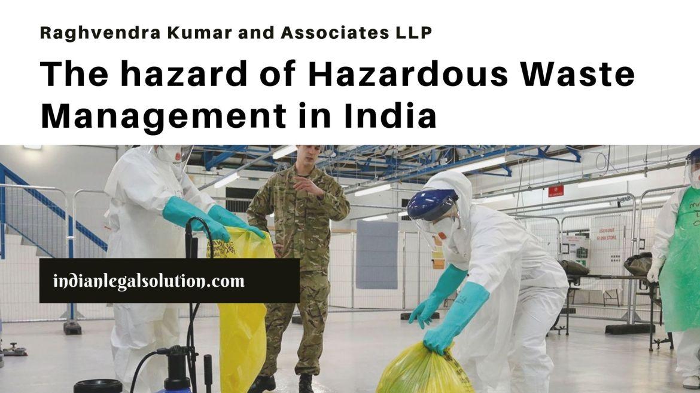The hazard of Hazardous Waste Management in India