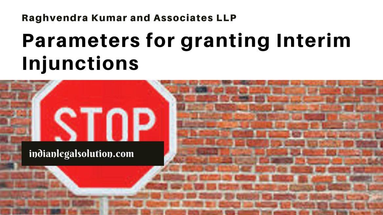 Parameters for granting Interim Injunctions