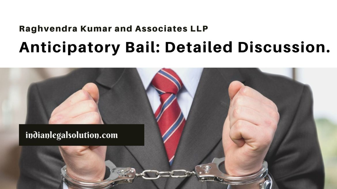 Anticipatory Bail: Detailed Discussion.