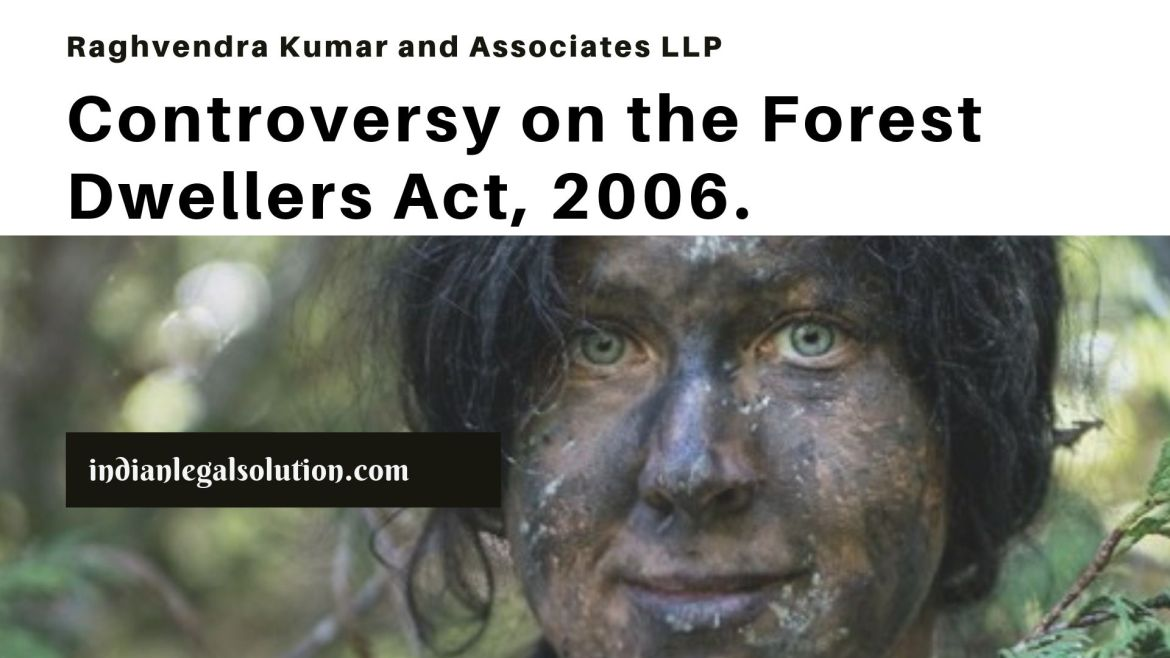 Controversy on the Forest Dwellers Act, 2006.