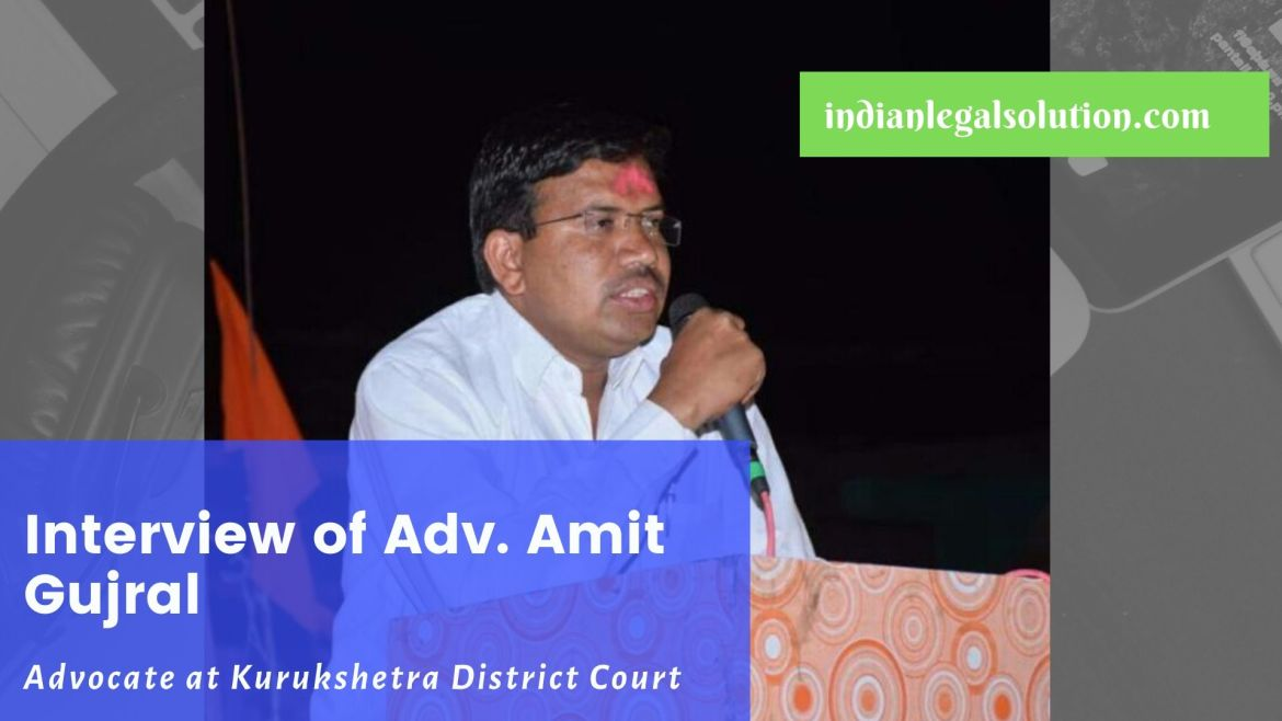 Interview with Adv. Amit Gujral
