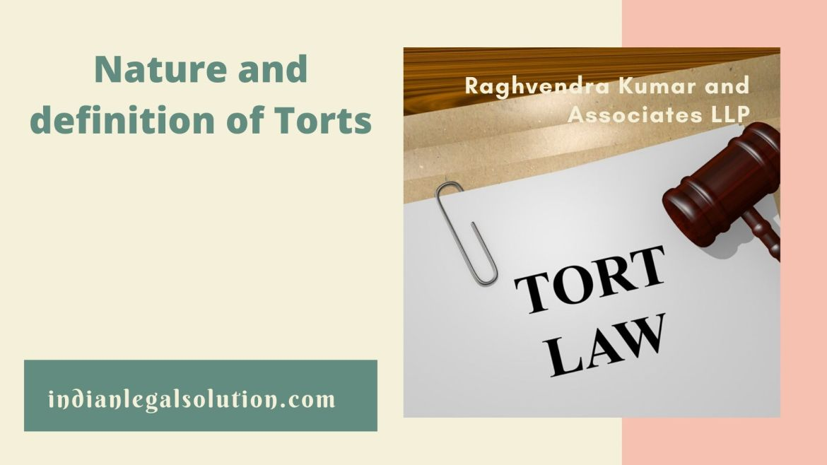 Nature and definition of Torts