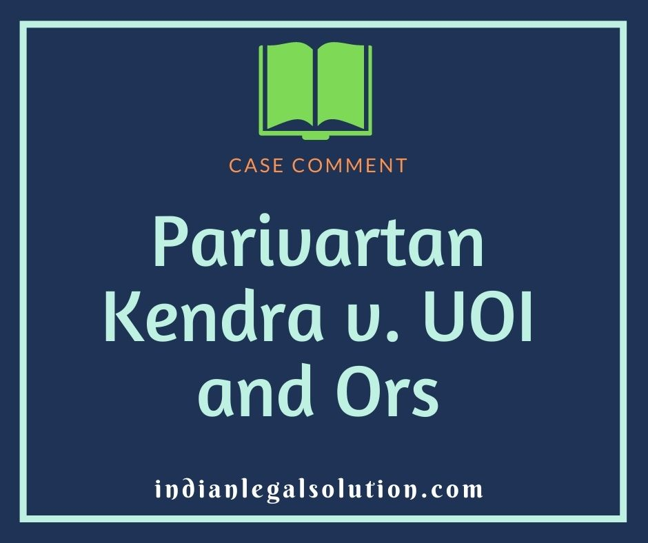 Parivartan Kendra v. UOI and Ors
