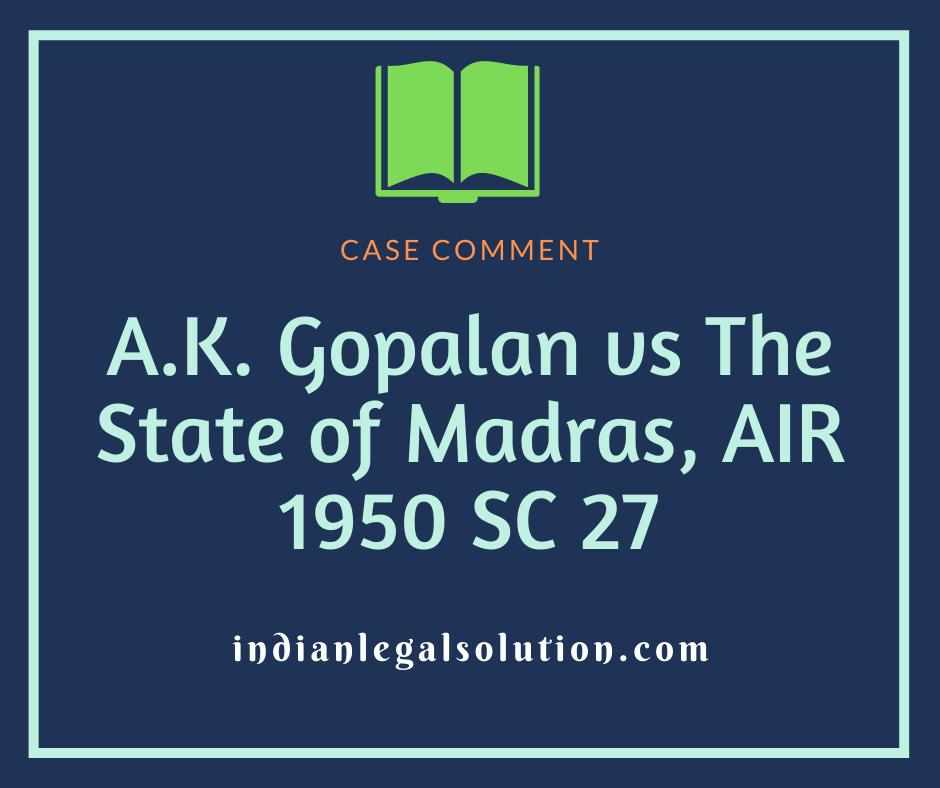 A. K Gopalan vs The State of Madras