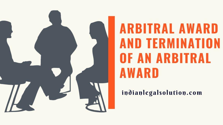 Arbitral award and termination of an arbitral award
