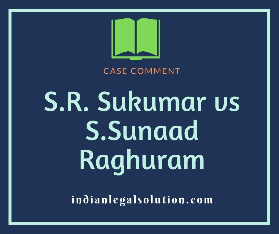 S.R. Sukumar vs S. Sunaad Raghuram