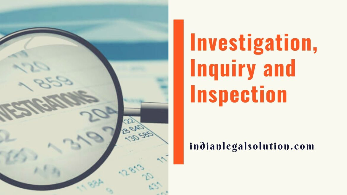 Investigation, Inquiry and Inspection (Companies Act )
