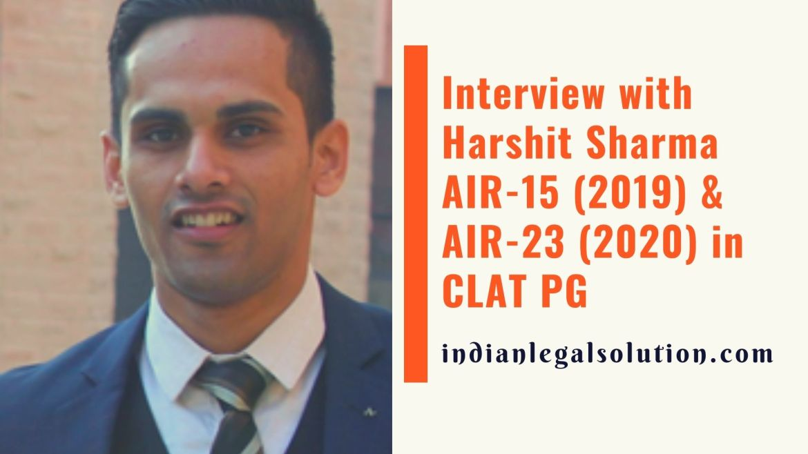 Interview with Harshit Sharma, AIR-15 (2019) & AIR-23 (2020) in CLAT PG