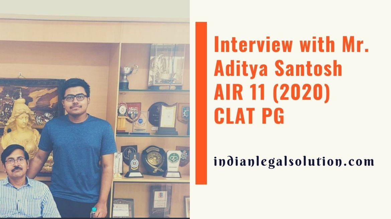 Interview with Mr. Sai Aditya Santosh Badana, AIR 11, CLAT PG (2020)