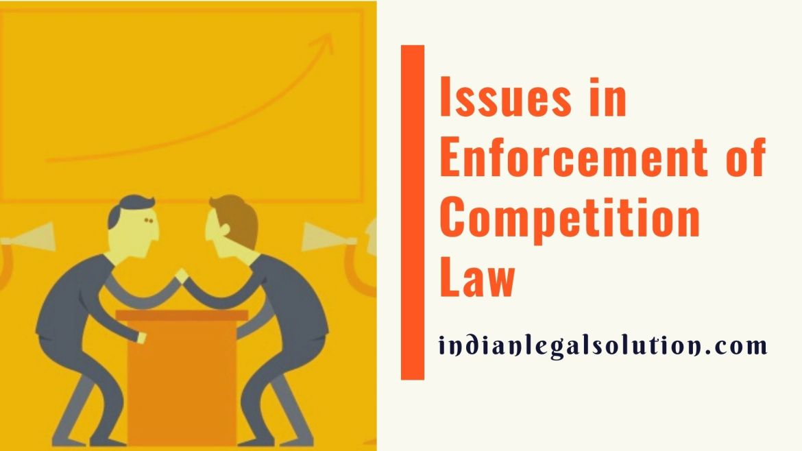 Issues in Enforcement of Competition Law
