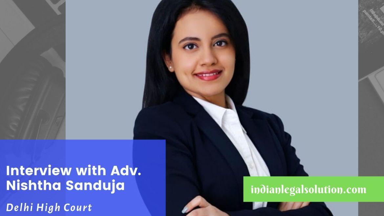 Interview with Adv. Nishtha Sanduja, Delhi High Court