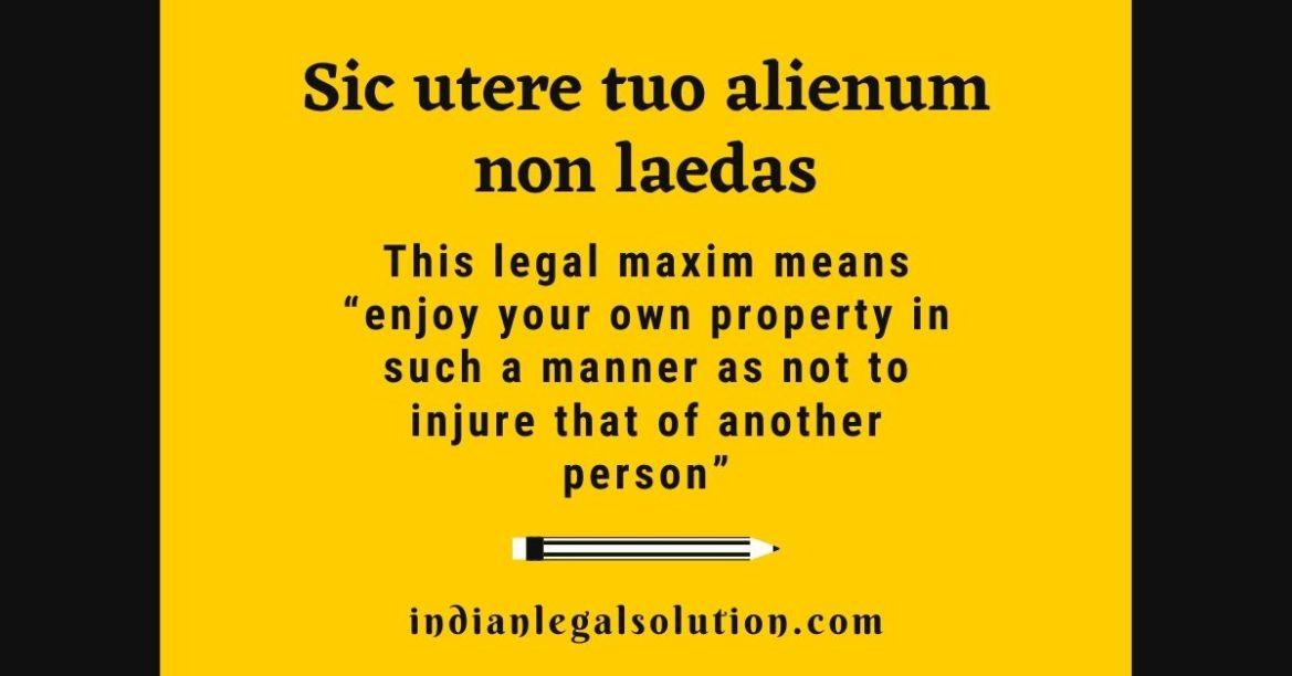 Sic utere tuo alienum non laedas