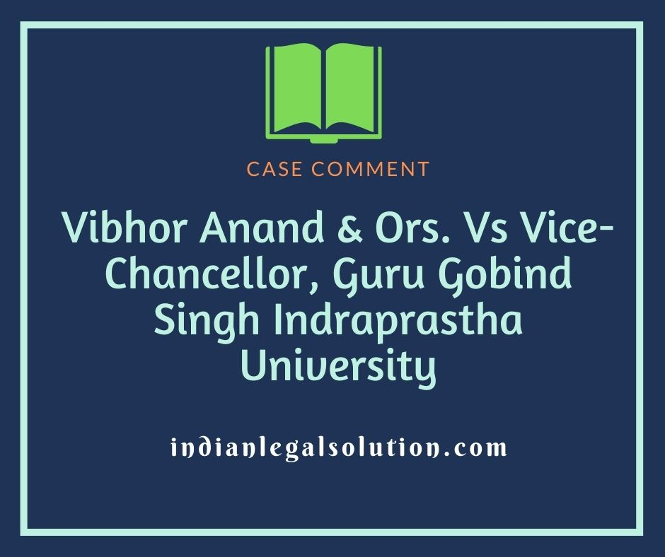 Vibhor Anand & Ors. Vs Vice-Chancellor, Guru Gobind Singh Indraprastha University