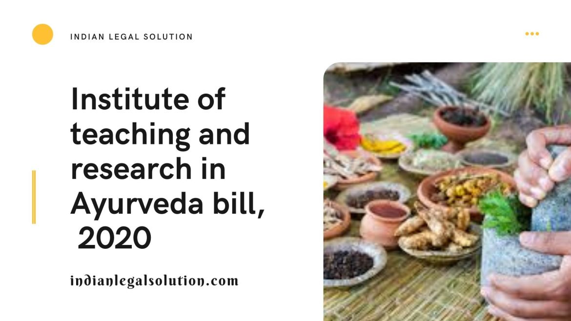 Institute of teaching and research in Ayurveda bill,  2020