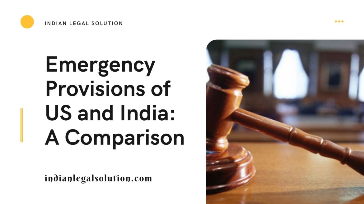 Emergency Provisions of US and India: A Comparison