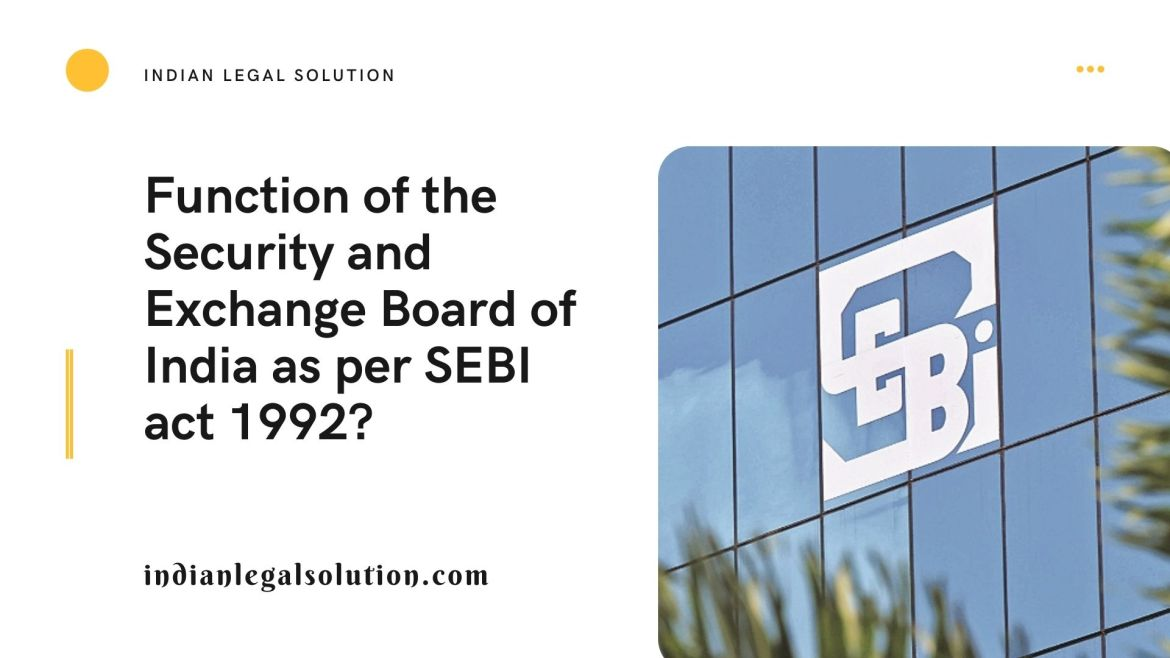 Function of the Security and Exchange Board of India as per SEBI act 1992?