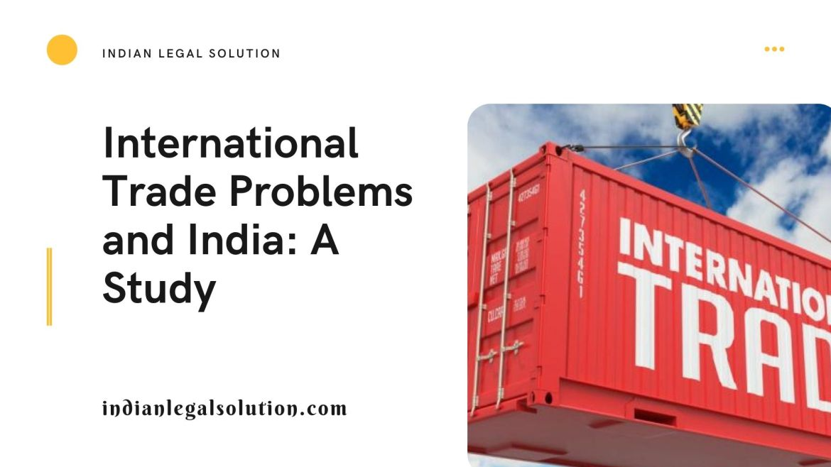 International Trade Problems and India: A Study