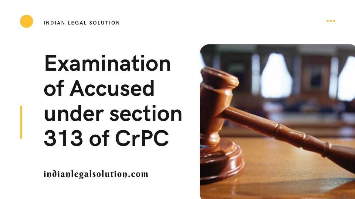 Examination of Accused Under Section 313 of CrPC