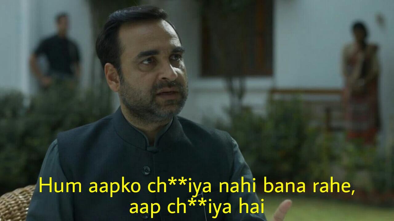 Hum aapko ch**iya nahi bana rahe ch**iya aap hai mirzapur 2 meme