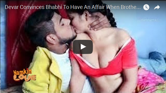 Devar Convinces Bhabhi To Have Sex When Brother Out - Hindi Hot Short Films 2016 HD