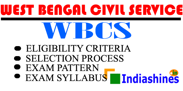 WBCS Exam - Eligibility, Selection Process, Pattern & Syllabus
