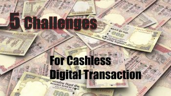 Five Major Challenges Faced by PM Modi to Create Cashless Digital Transaction Environment