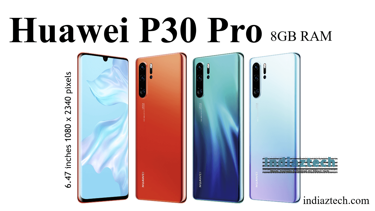Huawei P30 Pro Specifications With 8GB RAM, Smartphone Price in india