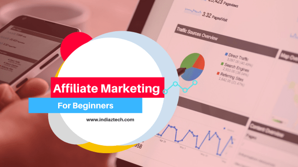 Affiliate Marketing for beginners indiaztech.com