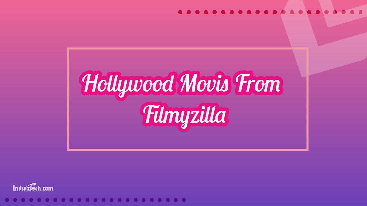 Top Hollywood Movies From Filmyzilla Leaks in 2021