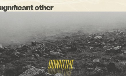 Significant Other – Downtime