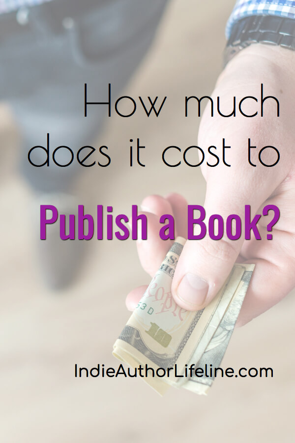 How Much Does It Cost To Publish A Book? • Indie Author