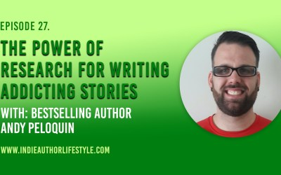 027: The Power of Research for Writing Addictive Stories with Bestselling Author Andy Peloquin