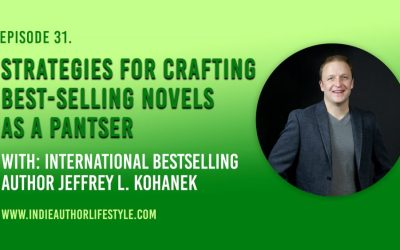 031: Strategies for Crafting Best-Selling Novels As A Pantser with Jeffrey L. Kohanek