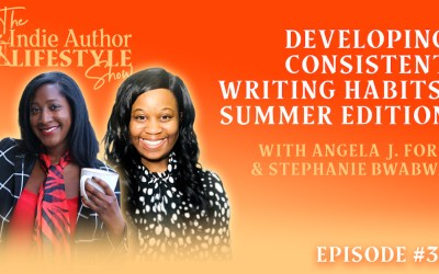 032: Developing Consistent Writing Habits During the Summer