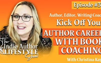037: Kick off your Author Career with Book Coaching with Christina Kaye