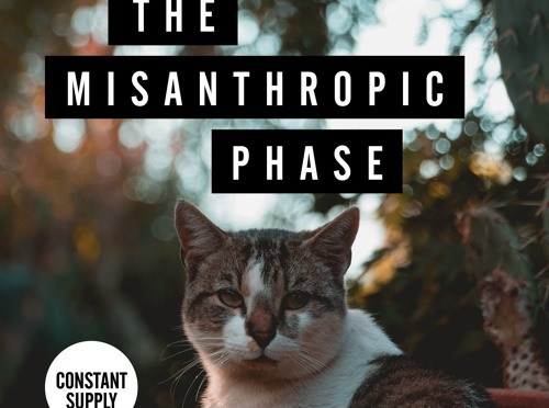 Constant Supply 'The Misanthropic Phase'