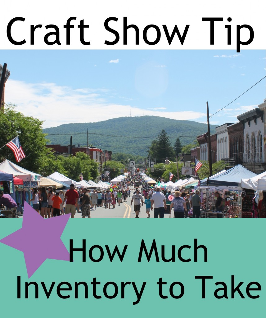 How much inventory should you take to shows indie crafts for What craft should i do