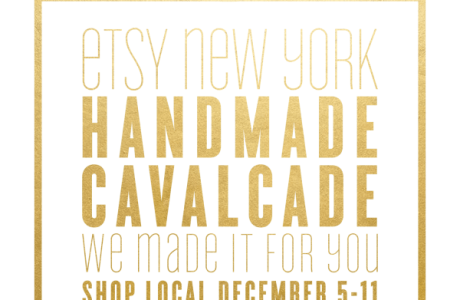 9th Annual Etsy Holiday Handmade Cavalcade is Dec 5-11 in New York!