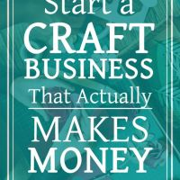How To Start A Craft Business That Actually Makes Money