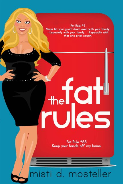 The Fat Rules by Misti D Mosteller