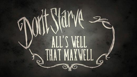 Don't Starve update - All's Well That Maxwell